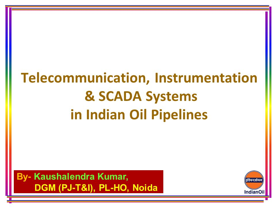 Telecommunication, Instrumentation & SCADA Systems in Indian Oil Pipelines