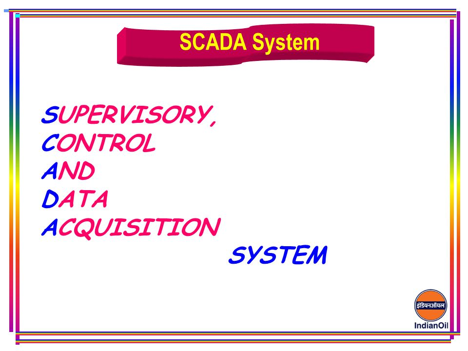 SUPERVISORY, CONTROL AND DATA ACQUISITION SYSTEM