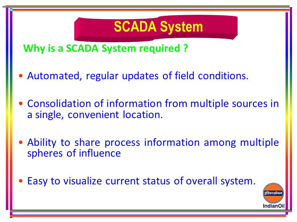SCADA System Automated, regular updates of field conditions.