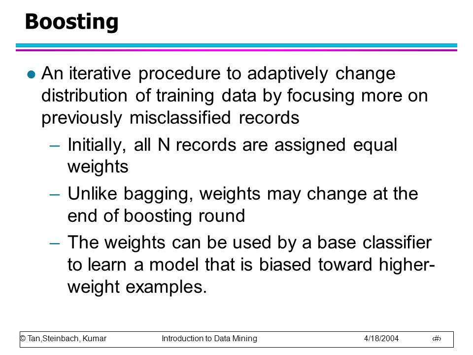 Boosting An iterative procedure to adaptively change distribution of training data by focusing more on previously misclassified records.