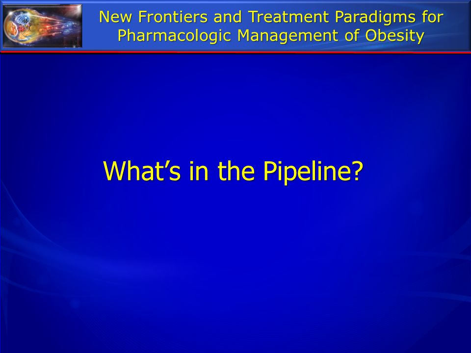 New Frontiers and Treatment Paradigms for Pharmacologic Management of Obesity
