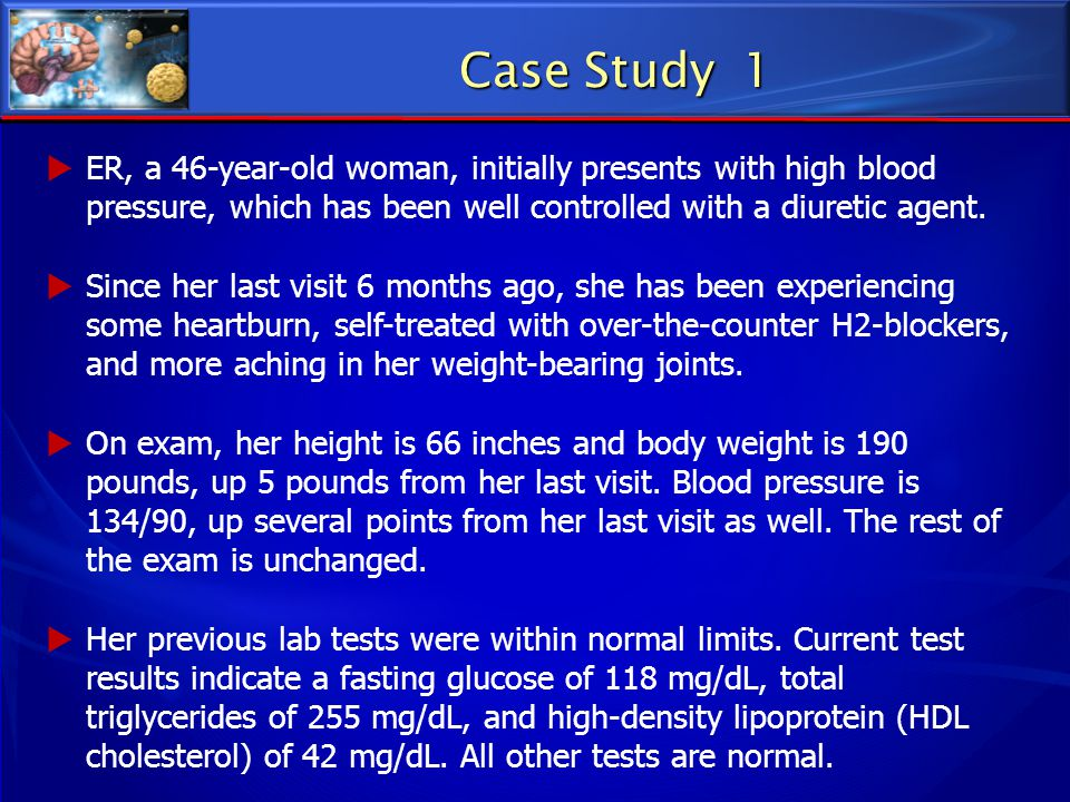 Case Study 1 ER, a 46-year-old woman, initially presents with high blood pressure, which has been well controlled with a diuretic agent.