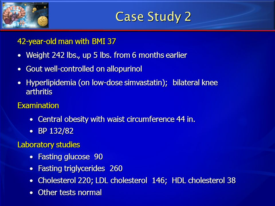 Case Study 2 42-year-old man with BMI 37