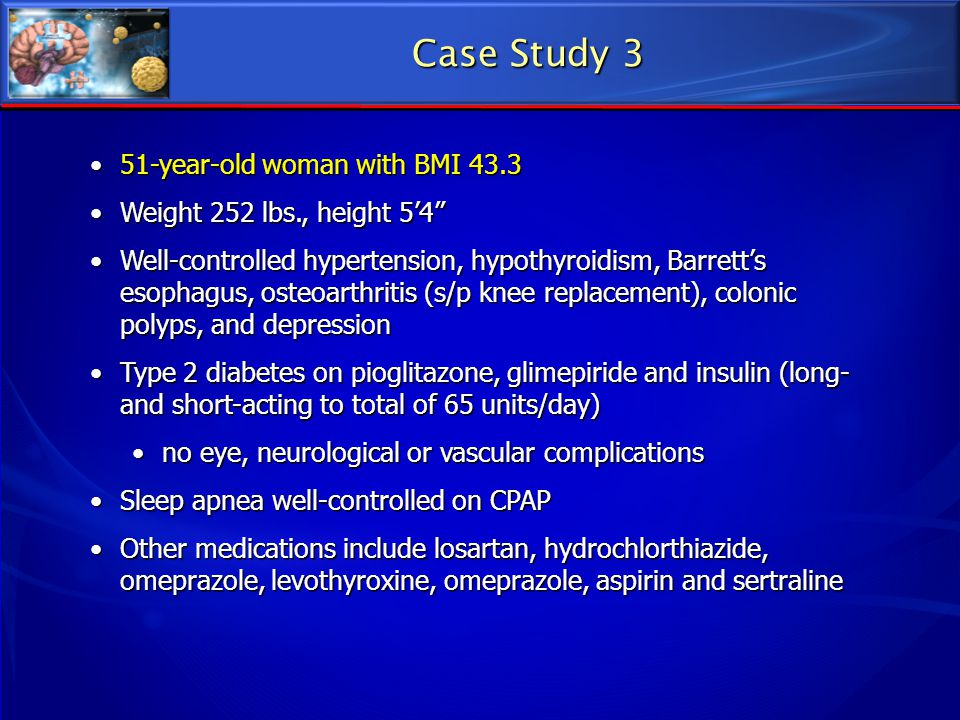 Case Study 3 51-year-old woman with BMI 43.3