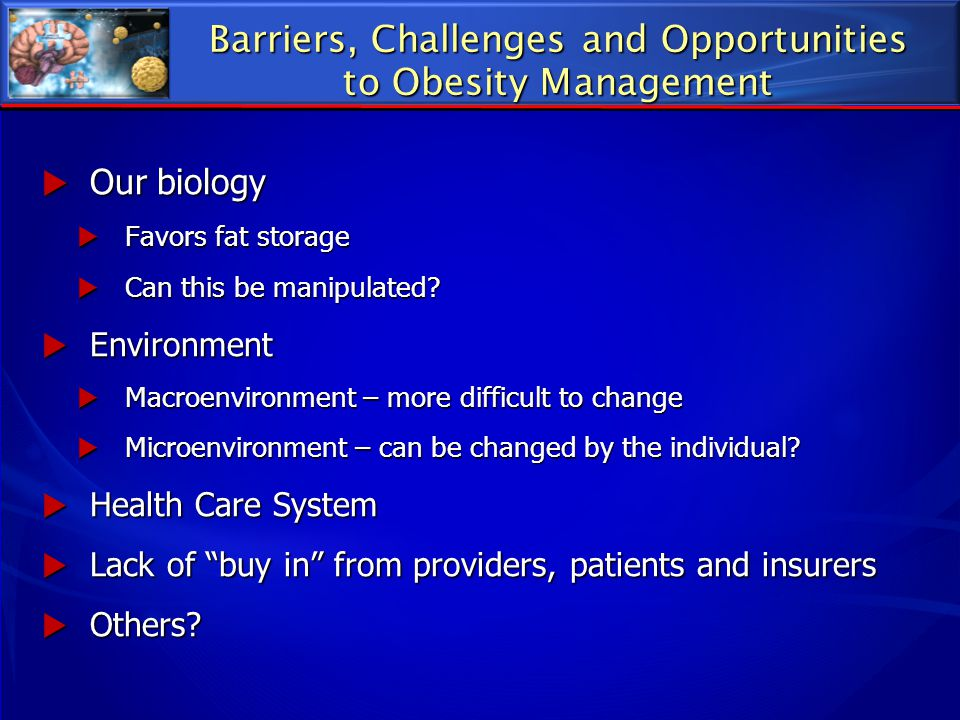 Barriers, Challenges and Opportunities to Obesity Management