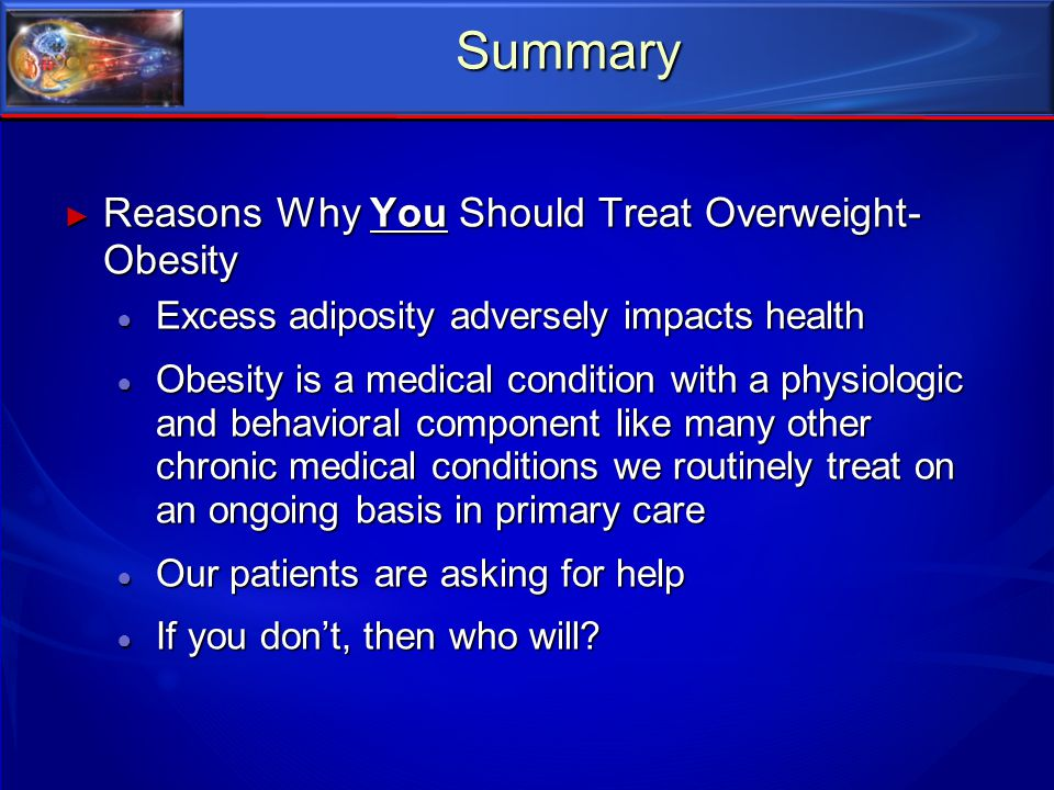Summary Reasons Why You Should Treat Overweight-Obesity