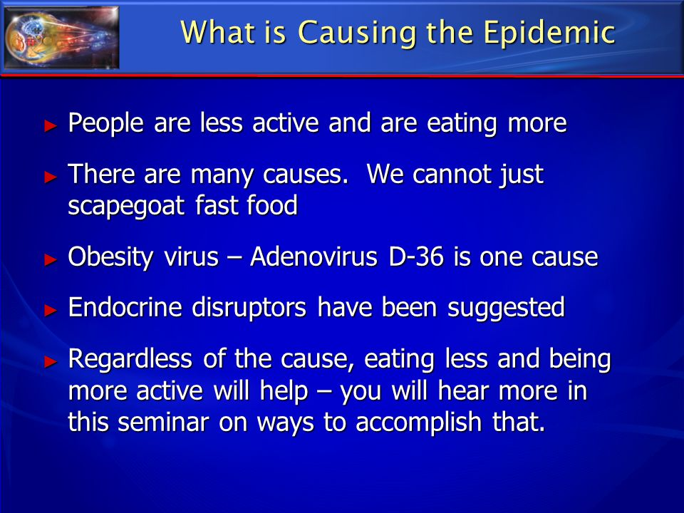 What is Causing the Epidemic