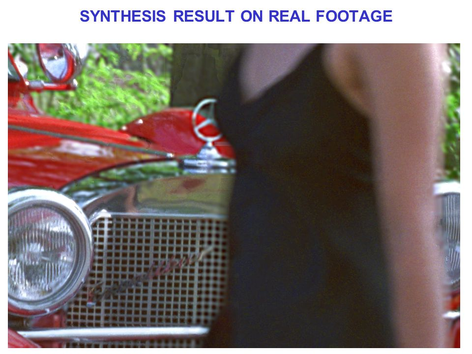 SYNTHESIS RESULT ON REAL FOOTAGE