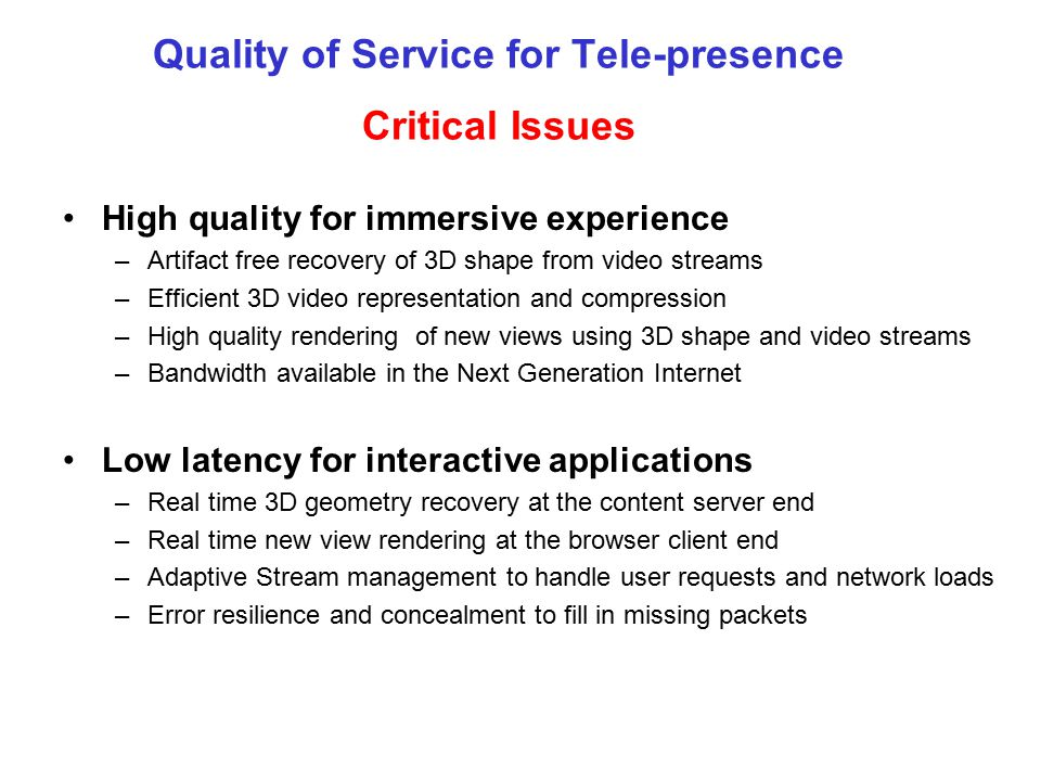 Quality of Service for Tele-presence Critical Issues