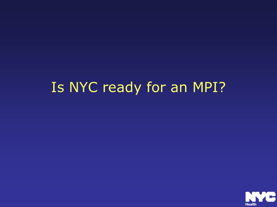 Is NYC ready for an MPI