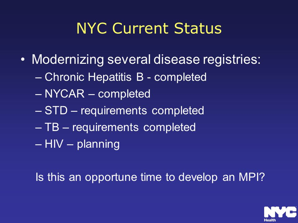 NYC Current Status Modernizing several disease registries: