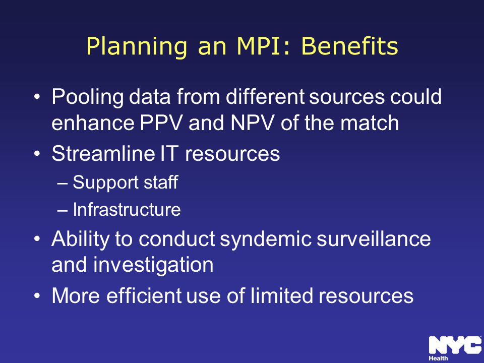 Planning an MPI: Benefits