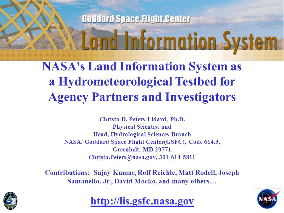 NASA s Land Information System as a Hydrometeorological Testbed for Agency Partners and Investigators