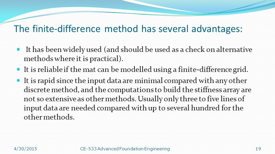 The finite-difference method has several advantages: