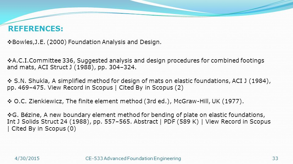 REFERENCES: Bowles,J.E. (2000) Foundation Analysis and Design.