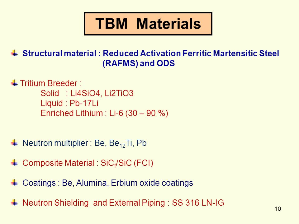 TBM Materials Structural material : Reduced Activation Ferritic Martensitic Steel. (RAFMS) and ODS.