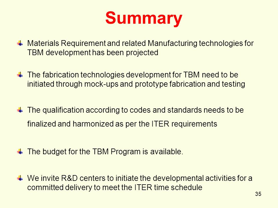 Summary Materials Requirement and related Manufacturing technologies for TBM development has been projected.