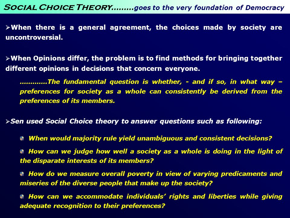 Social Choice Theory………goes to the very foundation of Democracy