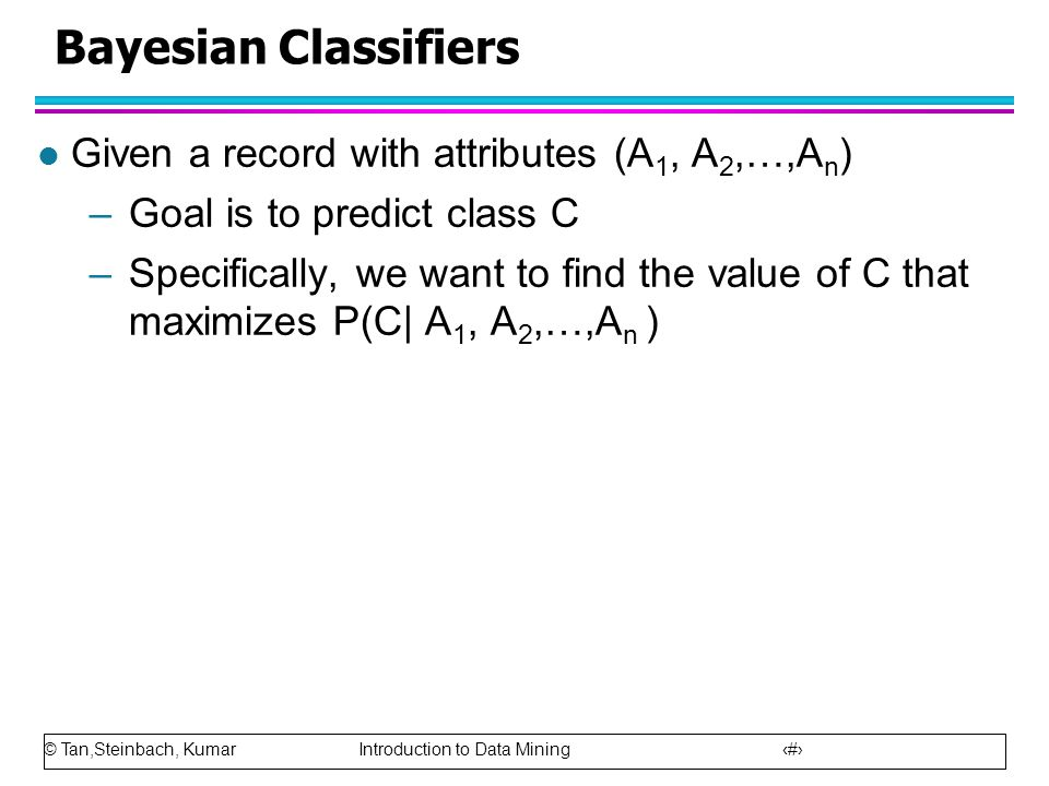 Bayesian Classifiers Given a record with attributes (A1, A2,…,An)