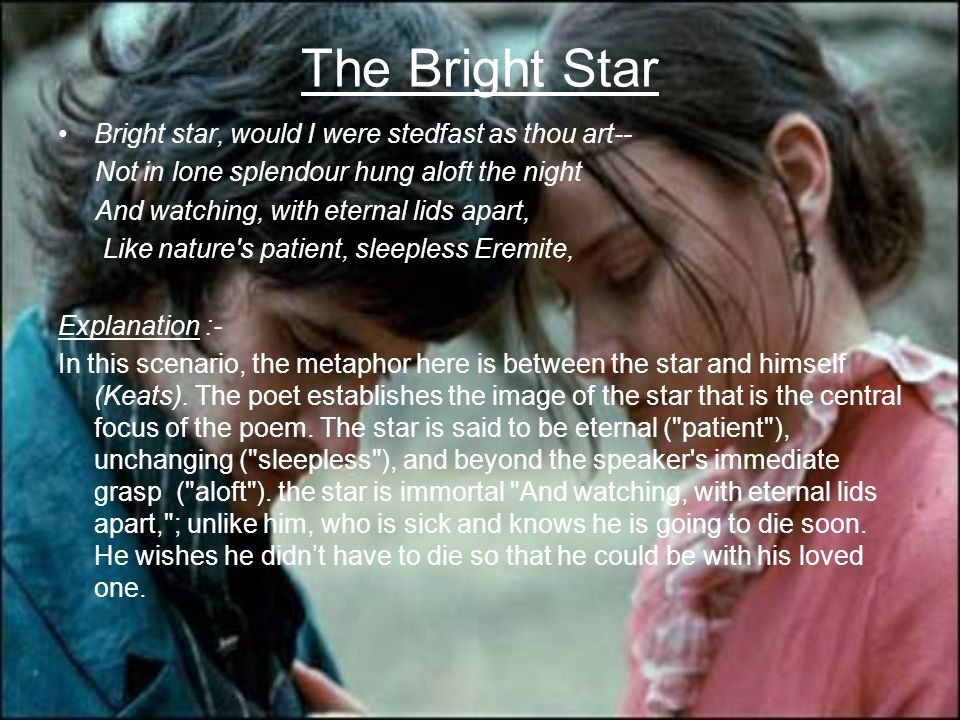 The Bright Star Bright star, would I were stedfast as thou art--