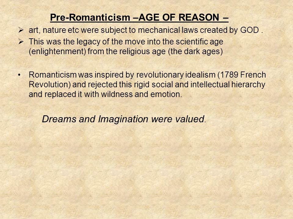 Pre-Romanticism –AGE OF REASON –