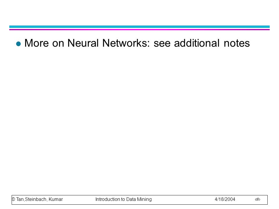 More on Neural Networks: see additional notes