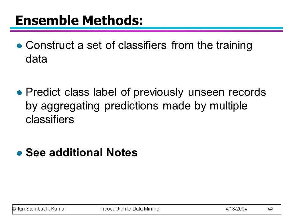 Ensemble Methods: Construct a set of classifiers from the training data.