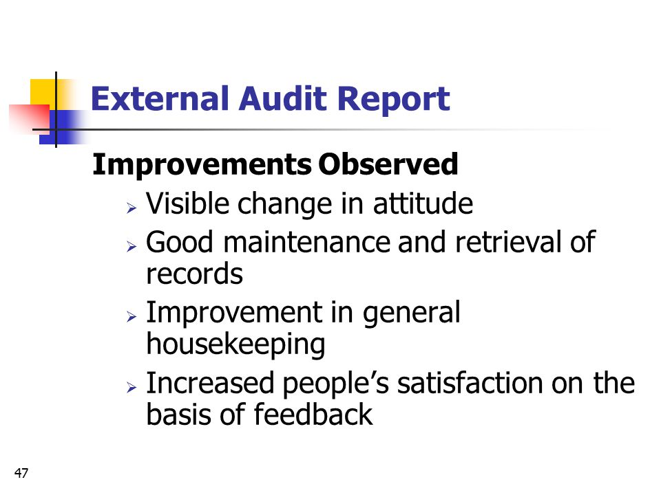 External Audit Report Improvements Observed Visible change in attitude