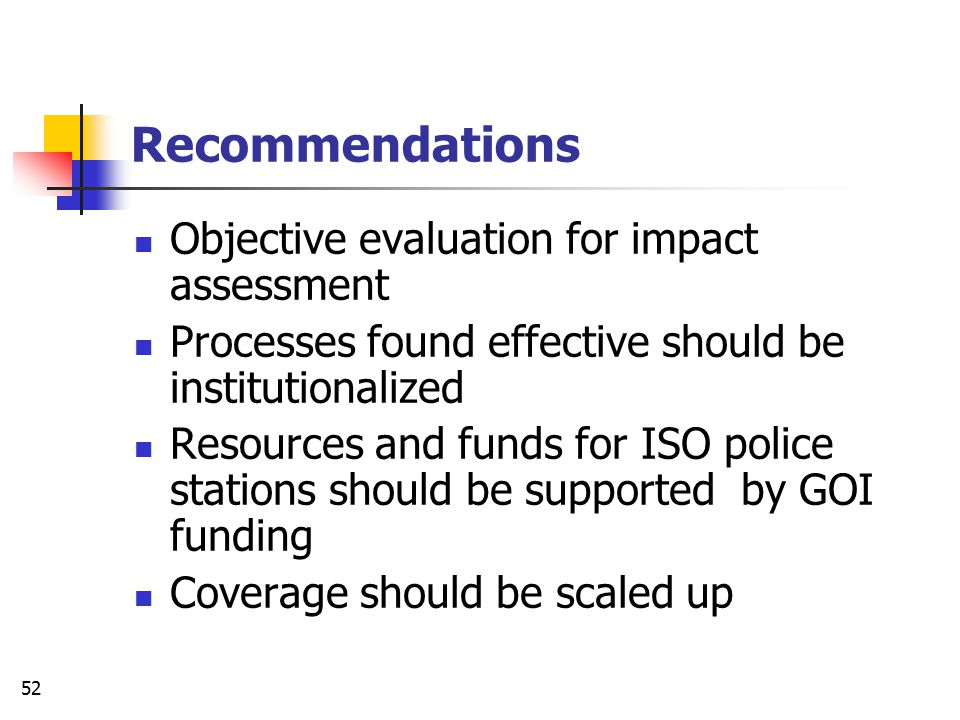 Recommendations Objective evaluation for impact assessment