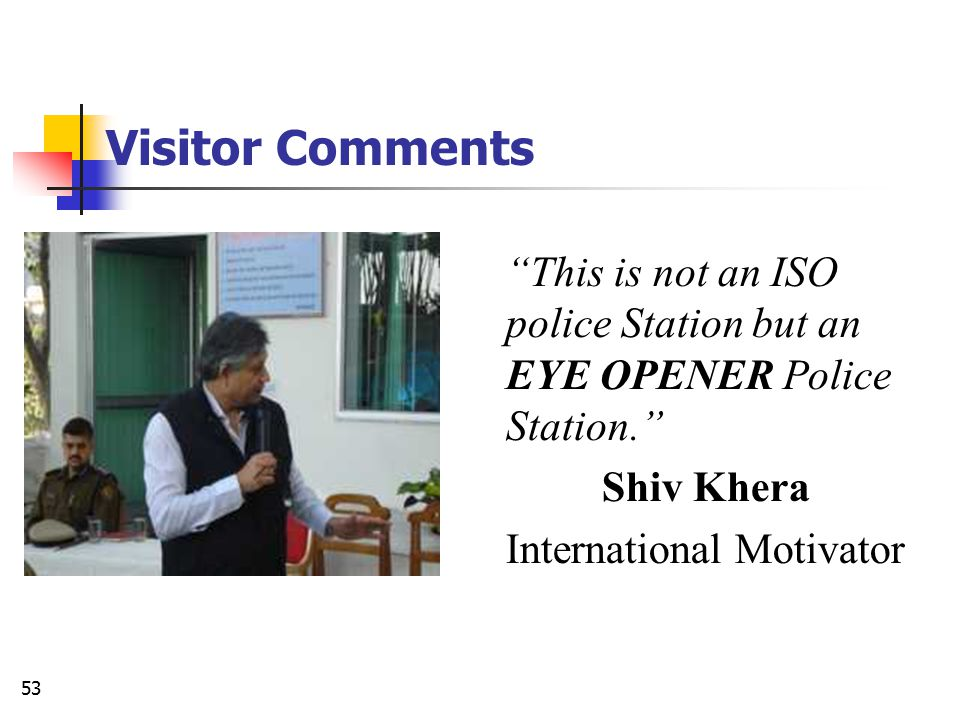 Visitor Comments This is not an ISO police Station but an EYE OPENER Police Station. Shiv Khera.