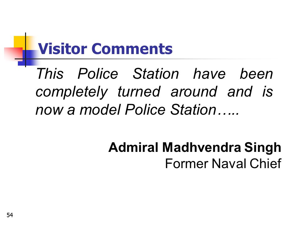 Visitor Comments This Police Station have been completely turned around and is now a model Police Station…..
