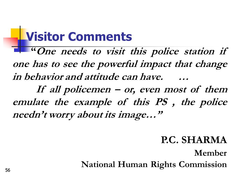 Visitor Comments One needs to visit this police station if one has to see the powerful impact that change in behavior and attitude can have. …