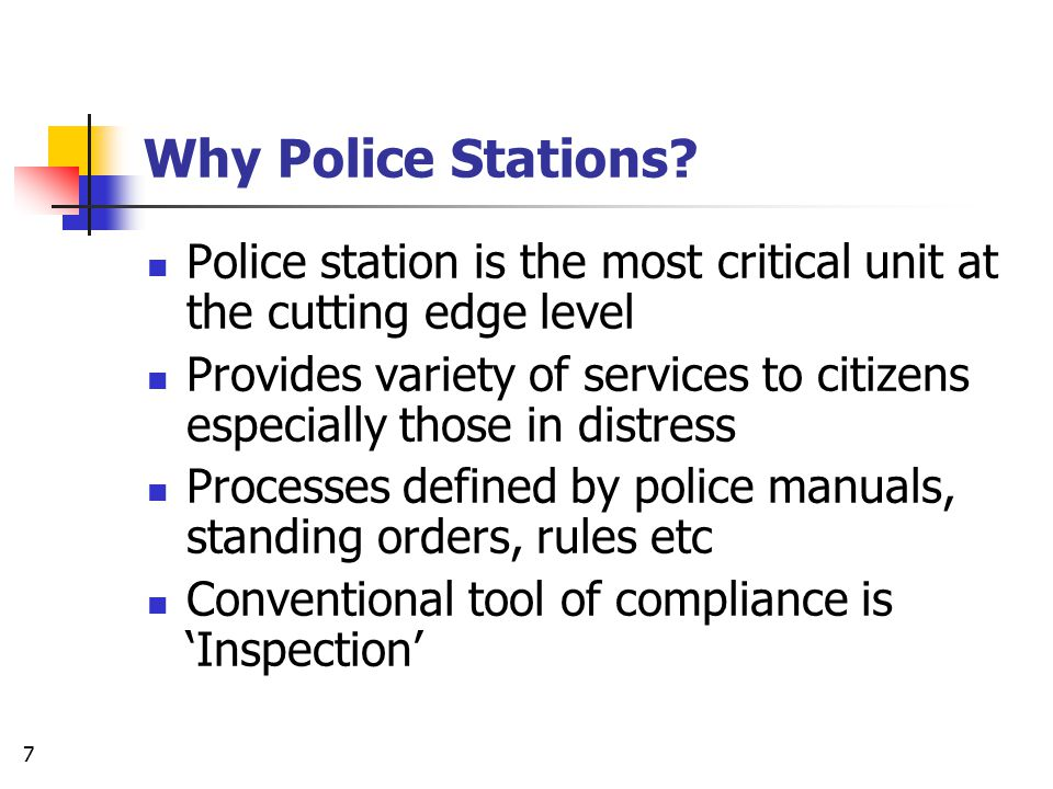 Why Police Stations Police station is the most critical unit at the cutting edge level.
