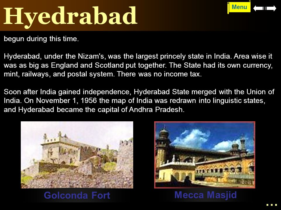 Hyedrabad … Golconda Fort Mecca Masjid begun during this time.