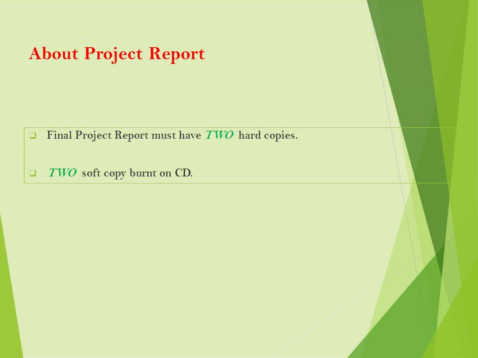 About Project Report Final Project Report must have TWO hard copies.