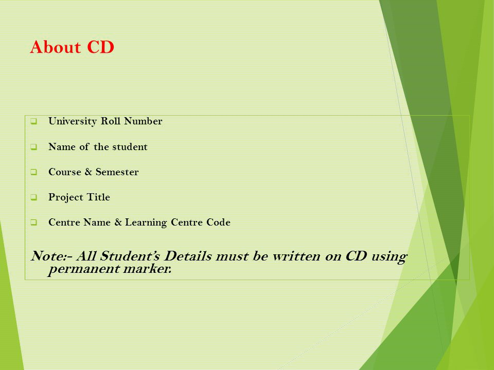 About CD University Roll Number. Name of the student. Course & Semester. Project Title. Centre Name & Learning Centre Code.