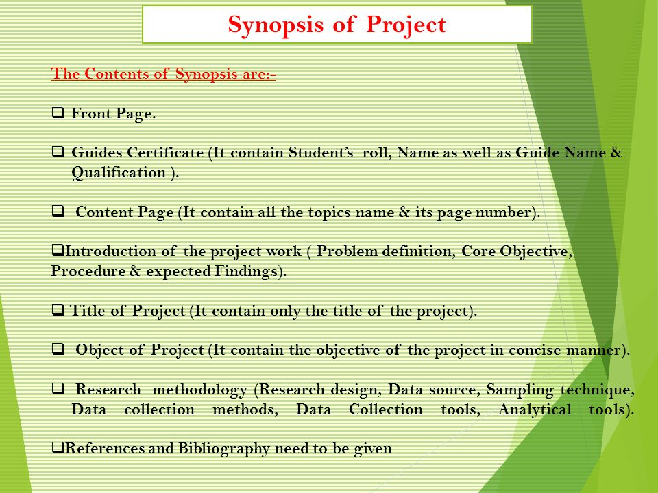 Synopsis of Project The Contents of Synopsis are:- Front Page.