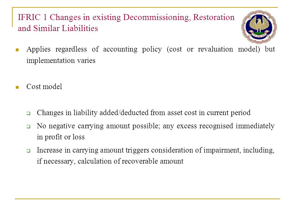 IFRIC 1 Changes in existing Decommissioning, Restoration and Similar Liabilities