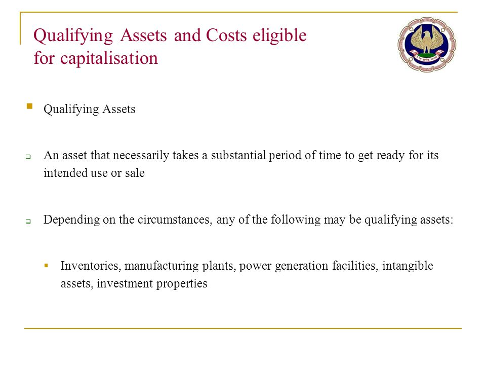 Qualifying Assets and Costs eligible for capitalisation
