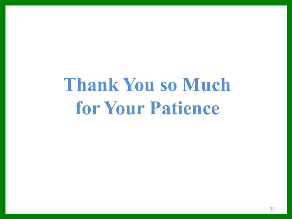 Thank You so Much for Your Patience