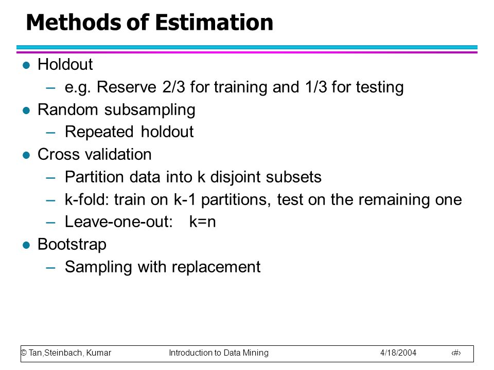 Methods of Estimation Holdout