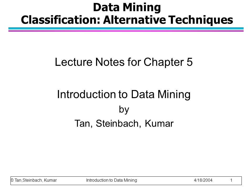 Data Mining Classification: Alternative Techniques