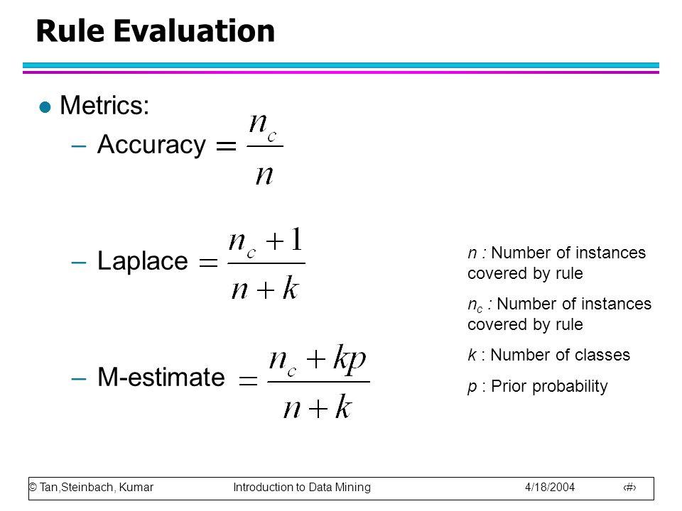 Rule Evaluation Metrics: Accuracy Laplace M-estimate