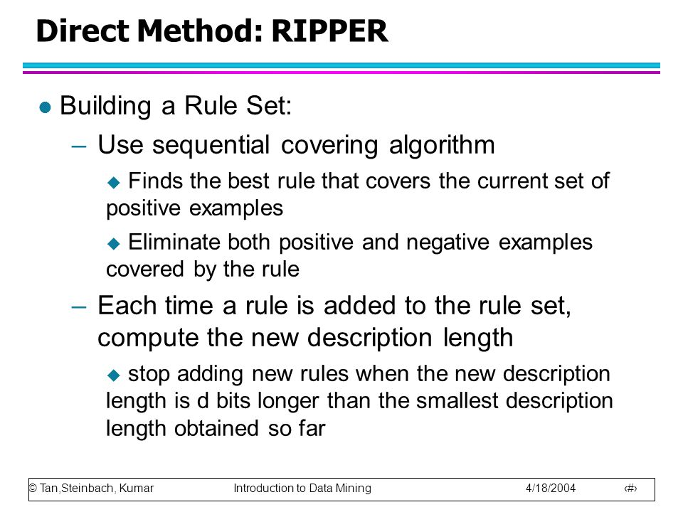 Direct Method: RIPPER Building a Rule Set: