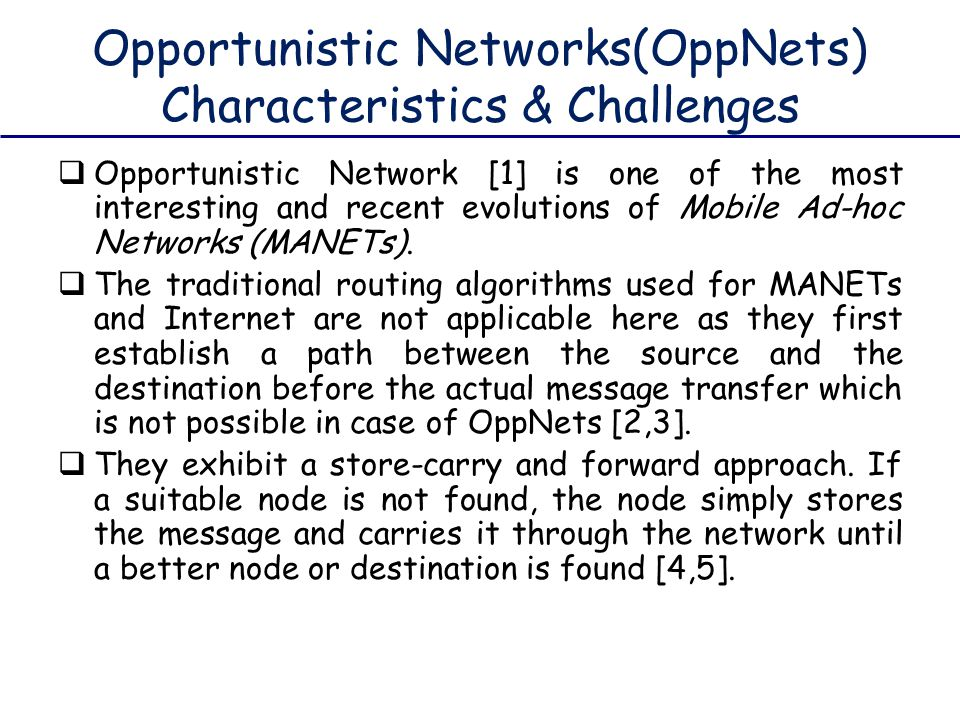 Opportunistic Networks(OppNets) Characteristics & Challenges