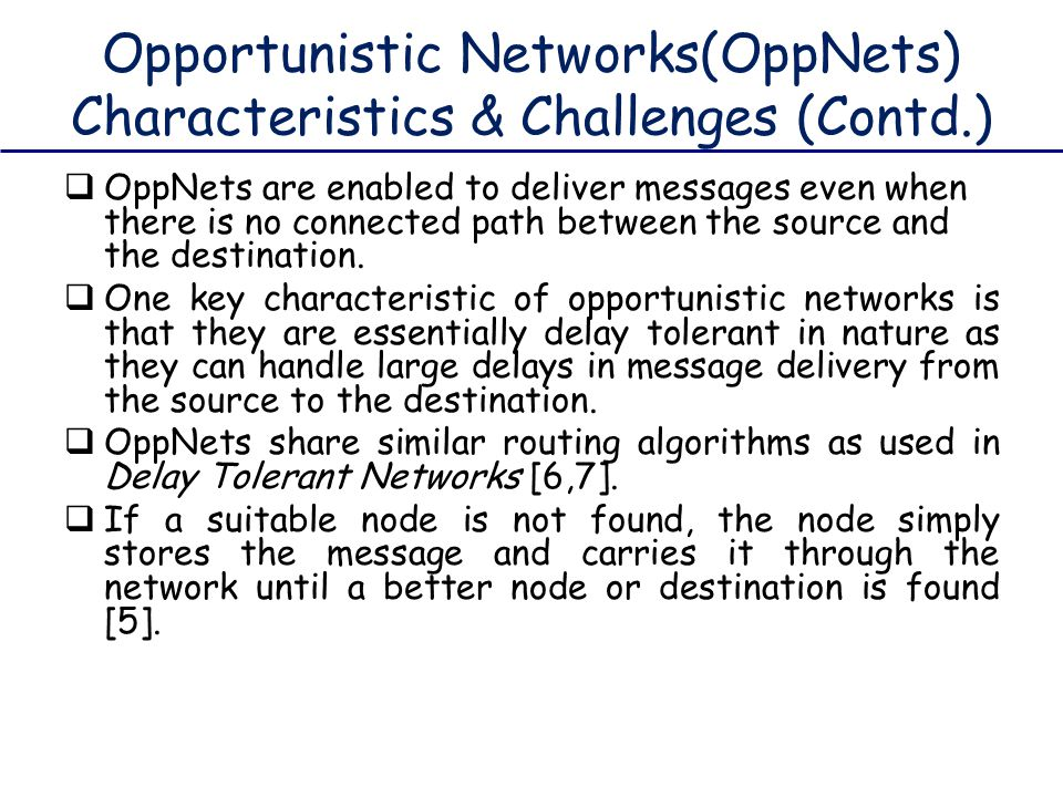 Opportunistic Networks(OppNets) Characteristics & Challenges (Contd.)