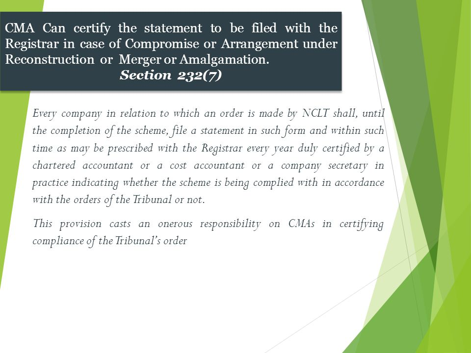 CMA Can certify the statement to be filed with the Registrar in case of Compromise or Arrangement under Reconstruction or Merger or Amalgamation.
