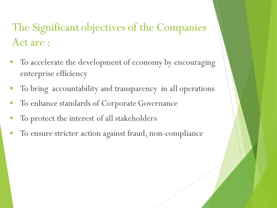 The Significant objectives of the Companies Act are :