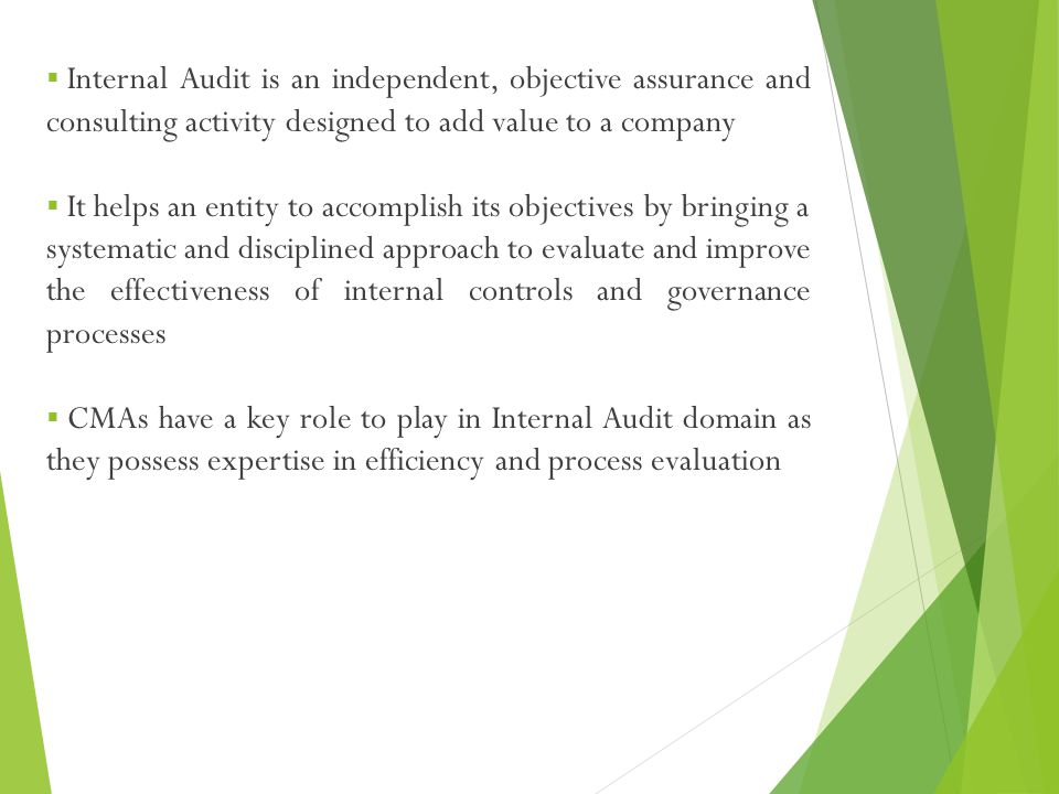 Internal Audit is an independent, objective assurance and consulting activity designed to add value to a company