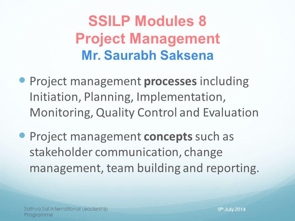 SSILP Modules 8 Project Management Mr. Saurabh Saksena
